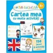 Limba engleza Cartea mea cu multe activitati 8 ani+