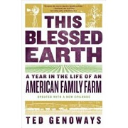 This Blessed Earth: A Year in the Life of an American Family Farm, Paperback/Ted Genoways