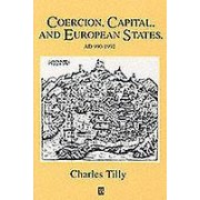 Coercion Capital and European States A.D.9901990 by Charles Tilly