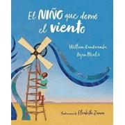 El Nińo Que Domó El Viento (Álbum Ilustrado) / The Boy Who Harnessed the Wind, Hardcover/William Kamkwamba