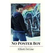 No Poster Boy: Trans Fag Essays, Paperback/Elliott Deline