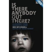 Is There Anybody Out There? - Second Edition: A Journey from Despair to Hope, Paperback/Mez McConnell