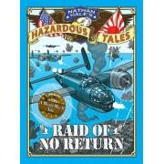 Raid of No Return (Nathan Hale's Hazardous Tales #7): A World War II Tale of the Doolittle Raid, Hardcover