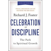 Celebration of Discipline, Special Anniversary Edition: The Path to Spiritual Growth, Hardcover/Richard J. Foster