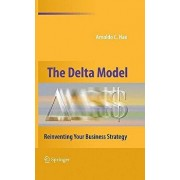 The Delta Model: Reinventing Your Business Strategy, Hardcover/Arnoldo C. Hax