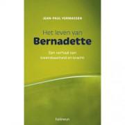 Het leven van Bernadette - Jean-Paul Vermassen