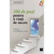 100 de pasi pentru o viata de succes - Nigel Cumberland