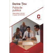 Politicile publice. Rationalitate si decizie in spatiul administrativ