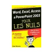 Word, Excel, Powerpoint, Outlook 2003 pour les nuls - Peter Weverka - Livre