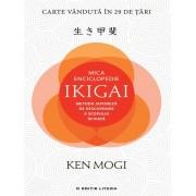 Mica enciclopedie ikigai: metoda japoneza de descoperire a scopului in viata