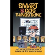 Smart and Gets Things Done: Joel Spolsky's Concise Guide to Finding the Best Technical Talent, Paperback