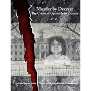 Murder by Decree: The Crime of Genocide in Canada: A Counter Report to the Truth and Reconciliation Commission, Paperback/Kevin Daniel Annett