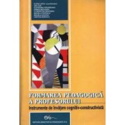 Formarea pedagogica a profesorului. Instrumente de invatare cognitiv-constructivista