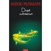 Dupa cutremur/Haruki Murakami