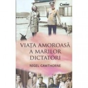 Viata amoroasa a marilor dictatori
