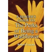 A Reader's Guide to the Perks of Being a Wallflower, Paperback/Robert Crayola