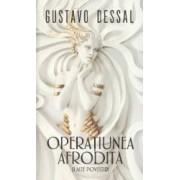 Operatiunea Afrodita - Gustavo Dessal