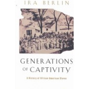 Generations of Captivity - A History of African-American Slaves (Berlin Ira)(Paperback) (9780674016248)