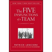 The Five Dysfunctions of a Team: A Leadership Fable, Hardcover/Patrick M. Lencioni