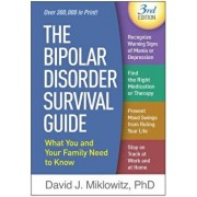 The Bipolar Disorder Survival Guide, Third Edition: What You and Your Family Need to Know, Paperback/David J. Miklowitz