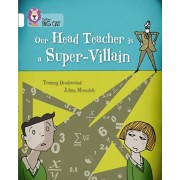 Our Head Teacher is a Super-Villain. Band 10/White, Paperback/Tommy Donbavand