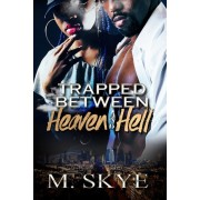 Trapped Between Heaven and Hell, Paperback