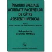 Ingrijiri speciale acordate pacientilor de catre asistentii medicali - Lucretia Titirca