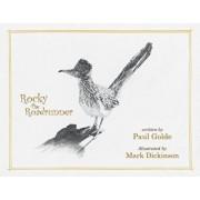 Rocky the Roadrunner: My Life with a Wild Bird, Paperback/Paul John Golde