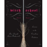 Witch School: Third Degree: Lessons in the Correllian Tradition
