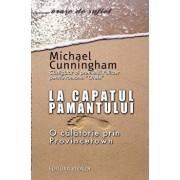 La capatul pamantului. O calatorie prin Provincetown/Michael Cunningham