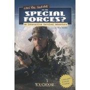 Can You Survive in the Special Forces?: An Interactive Survival Adventure, Paperback