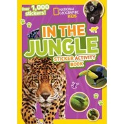 National Geographic Kids in the Jungle Sticker Activity Book: Over 1,000 Stickers!, Paperback