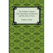 The Children's Homer (the Adventures of Odysseus and the Tale of Troy), Paperback
