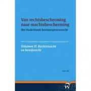Het Nederlands bestuursprocesrecht in theorie en praktijk: Van rechtsbescherming naar machtsbescherming Volume II: Rechtsmacht en bewijsrecht - A.Q.C. Tak