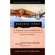 Pacific Edge: Three Californias, Paperback/Kim Stanley Robinson