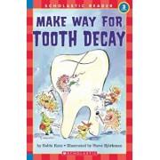 Make Way for Tooth Decay, Paperback/Bobbi Katz