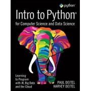 Intro to Python for Computer Science and Data Science: Learning to Program with Ai, Big Data and the Cloud, Paperback/Paul J. Deitel