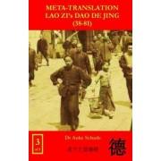 Meta-Translation Lao Zi's DAO de Jing (38-81)