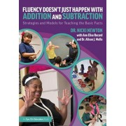 Fluency Doesn't Just Happen with Addition and Subtraction: Strategies and Models for Teaching the Basic Facts, Paperback/Nicki Newton