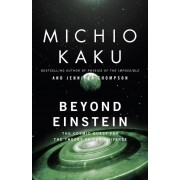 Beyond Einstein: The Cosmic Quest for the Theory of the Universe, Paperback