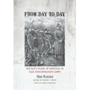 From Day to Day: One Man's Diary of Survival in Nazi Concentration Camps, Hardcover
