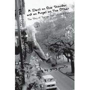 A Devil on One Shoulder and an Angel on the Other: The Story of Shannon Hoon and, Paperback/Greg Prato