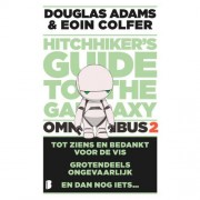 Hitchhiker's guide: The hitchhiker's Guide to the Galaxy - omnibus 2 - Douglas Adams en Eoin Colfer