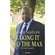 Taking It To The Max: An Autobiography, Paperback/Maxie Hayles