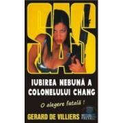 Iubirea nebuna a Colonelului Chang - Gerard De Villiers