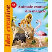 Animale exotice din mărgele - Idei Creative nr. 45.