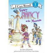 Fancy Nancy at the Museum, Hardcover/Jane O'Connor