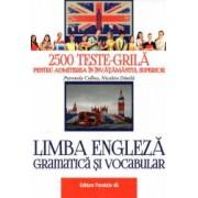Limba engleza. Gramatica si vocabular. 2500 teste-grila pentru admiterea in invatamantul superior Editia 2018