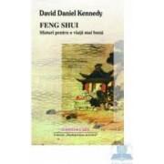 Feng shui sfaturi pentru o viata mai buna - David Daniel Kennedy