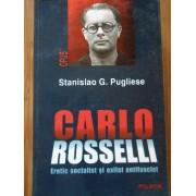 Carlo Rosselli Eretic Socialist Si Exilat Antifascist - Stanislao G. Pugliese